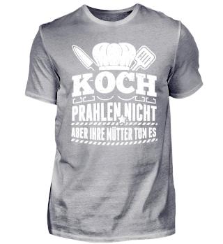Koch Köchin Shirt Prahlen Nicht
