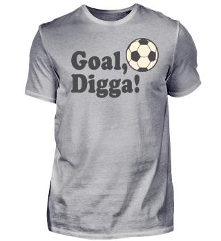 Goal Digga! Fußball T-Shirt