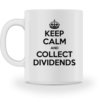 Keep calm and collect Dividends