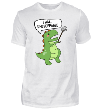 Funny I am Unstoppable T-Rex Dinosaur