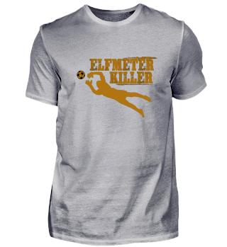 Elfmeterkiller Shirt Fußball Torwart
