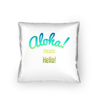 Aloha! Hello and Goodbye!