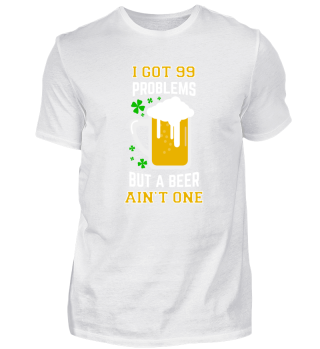 99 Problems Beer St. Patrick's Day