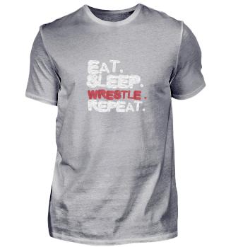 Eat. Sleep. WRESTLE. Repeat.