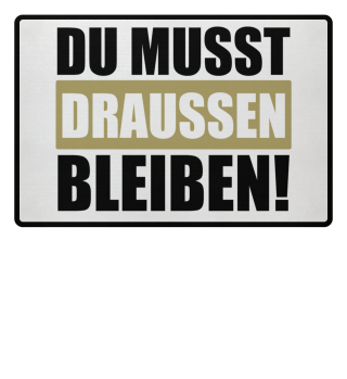 ★ DU MUSST DRAUSSEN BLEIBEN #1SGF
