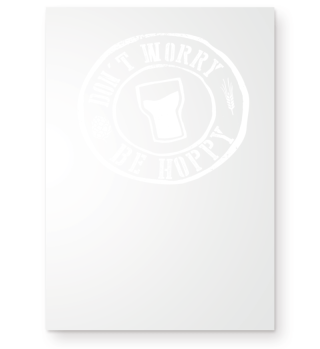 Don´t Worry Be Hoppy - funny Beer Shirts
