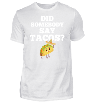 Did somebody say tacos?