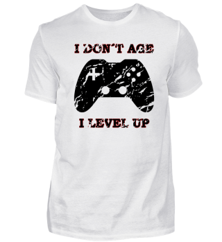 Gaming Shirt I Dont Age Geschenk