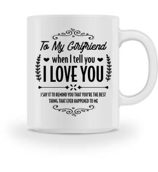 My girlfriend is the best... - Gift