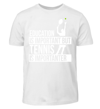 Tennis is importanter