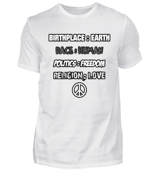 BIRTHPLACE EARTH RACE HUMAN LOVE PEACE