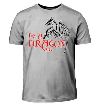 Be A DRAGON - black red white