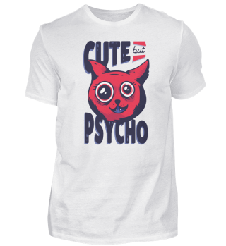 Cute but Psycho saying Design