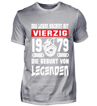 40.Geburtstag T-Shirt 1979 Legenden