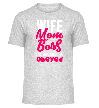 Wife mom boss she who must be obeyed