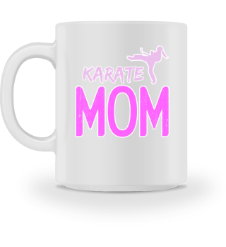 Karate Mom Mother Martial Arts Fighter