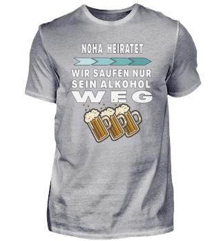Noha heiratet saufen Alkohol weg