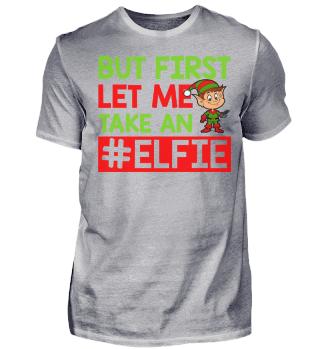 CHRISTMAS BUT FIRST ELFIE T-SHIRT