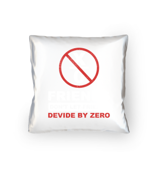 FRINDS DEVIDE by ZERO