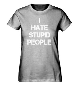 I Hate Stupid People - Retro Female