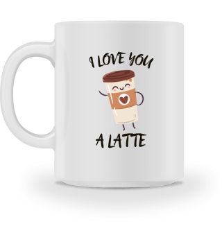 I love you Latte Tasse
