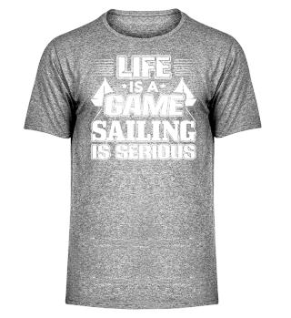 Sail Sailing Sailor Shirt life Is A Game