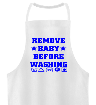 GIFT- REMOVE BABY BEFORE WASHING BLUE