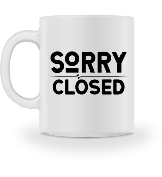 ♥ SORRY · CLOSED #1ST