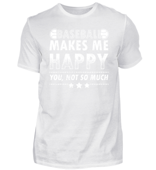 Funny Baseball Shirt Makes me Happy