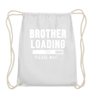 Brother Loading Please Wait Funny Gift