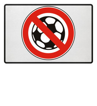 ★ Prohibition Sign - NO Soccer