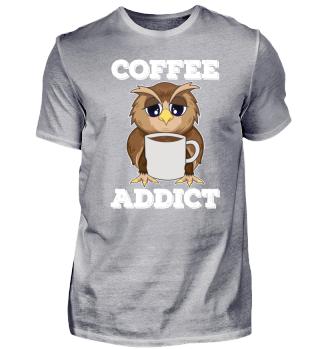 Coffee Addict Kaffee Eule Owl Geschenk
