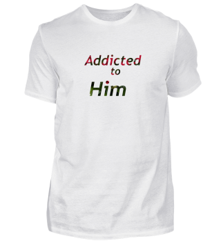 Addicted to Him | Süchtig nach ihm