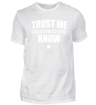 Funny Electrician Shirt Trust Me