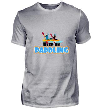 Keep on paddling