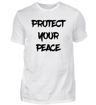 PROTECT YOUR PEACE (1)