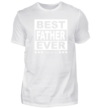 Best Father Ever T Shirt For Fathers