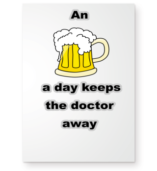 An beer a day keeps the doctor away