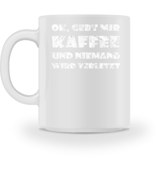 Gebt mir Kaffee - lustiger Spruch Slogan PI