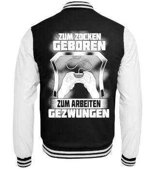 Zum Zocken Geboren Zum Arbeiten Gezwungen Gamer T Shirt