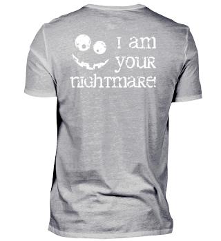 I am your nightmare