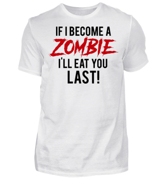 I I Become A Zombie I´ll Eat You Last!
