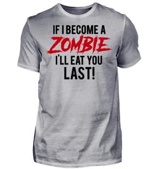 I I Become A Zombie I´ll Eat You Last!