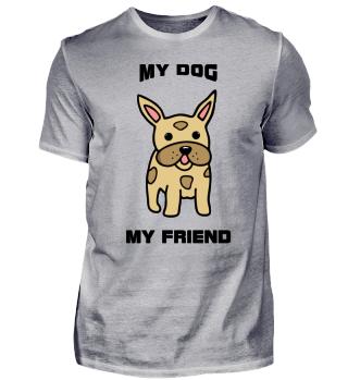Französische Bulldogge My Dog My Friend