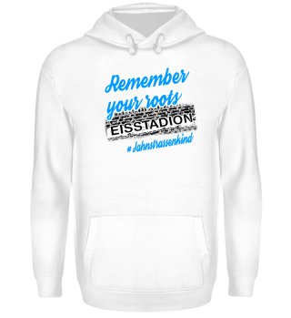 Remember your roots [Hoodie]
