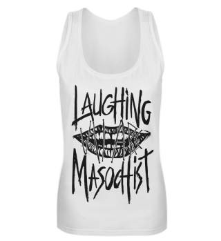 Laughing Masochist - Girl's TankTop