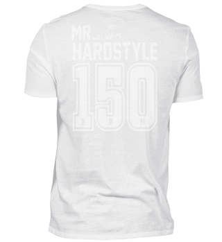 Mr. always Hardstyle 150BPM