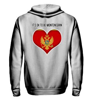 ITS OK TO BE MONTENEGRIN| white #itsok