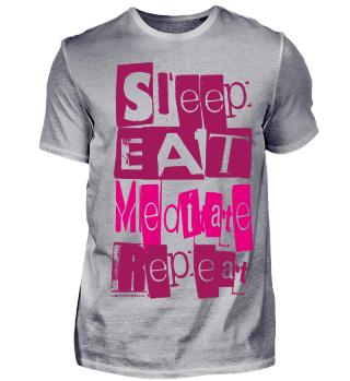 Sleep. Eat. Meditate. Repeat.