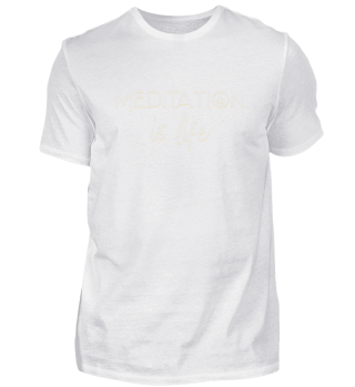 Meditation Is Life | Meditate Yoga Om